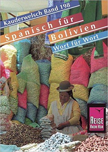 Reise Know-How Sprachführer Spanisch für Bolivien - Wort für Wort: Kauderwelsch-Band 198