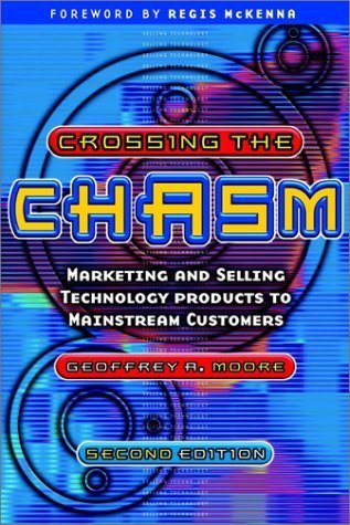 Crossing the Chasm: Marketing and Selling Technology Products to Mainstream Customers (Capstone Trade) by Geoffrey A. Moore (1998-08-01)