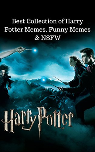 Harry Potter: Best Collection of Harry Potter Memes, Funny Memes & NSFW (English Edition) por Harry Potter