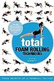 Image de Total Foam Rolling Techniques: Trade Secrets of a Personal Trainer