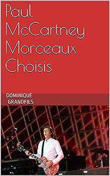 Paul McCartney Morceaux Choisis par [Grandfils, Dominique]