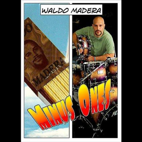 Minus Ones - Madera Fusion