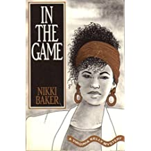 In the Game (Virginia Kelly Mystery) by Nikki Baker (1991-09-04)