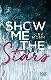 Show me the Stars (Leuchtturm-Trilogie, Band 1) von Kira Mohn