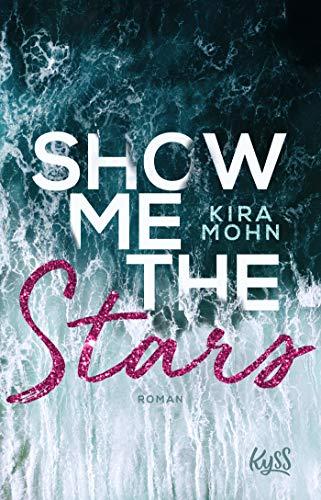 Show me the Stars (Leuchtturm-Trilogie, Band 1)