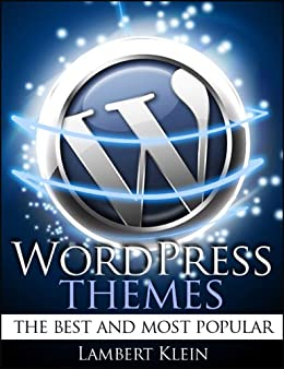 Wordpress Themes the Top Rated and Most Useful Themes - Intro Price by [Klein, Lambert]