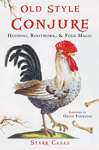 Old Style Conjure: Hoodoo, Rootwork, & Folk Magic (English Edition) por Starr Casas