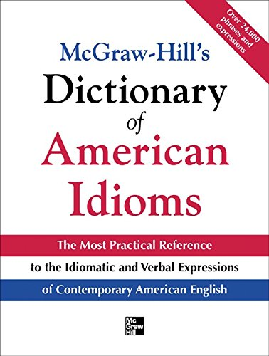 McGraw-Hill's Dictionary of American Idioms and Phrasal Verbs (English Edition)