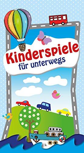 Kinderspiele für unterwegs: Spaß und Spielideen für die Reise -