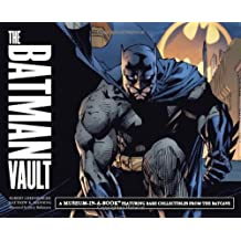 The Batman Vault: A Museum-in-a-Book with Rare Collectibles from the Batcave