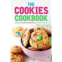 The Cookies Cookbook: Over 25 Mouthwatering Cookie Recipes (English Edition)