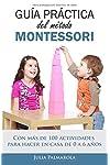 https://libros.plus/guia-practica-del-metodo-montessori-con-mas-de-100-actividades-para-hacer-en-casa-de-0-a-6-anos/