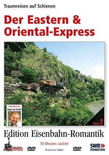02. Der Eastern & Oriental-Express - Traumreisen auf Schienen - Edition Eisenbahn-Romantik