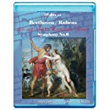 Beethoven/ Rubens: Symphony No.6 'Pastoral' - Art and Music Expressions Series[ 7.1 DTS-HD Master Audio/Video Disc] [Blu-ray] - Ludwig Van Beethoven
