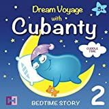 CUDDLE TIME - Dream Voyage with Cubanty: Bedtime Story (Dream Voyages with Cubanty, Band 2)