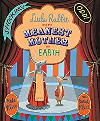 Little Rabbit and the Meanest Mother on Earth by Kate Klise (2010-08-05)