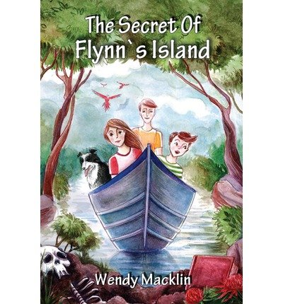 { THE SECRET OF FLYNN'S ISLAND } By Macklin, Wendy ( Author ) [ Nov - 2012 ] [ Paperback ]
