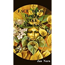 FACE BOOK. How to LIKE Your Face (English Edition)