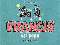 Francis est papa par Jake Raynal
