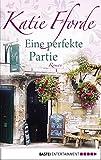 Eine perfekte Partie: Roman - Katie Fforde
