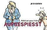 Aufgespiesst: Politik mit spitzer Feder (JF Edition)