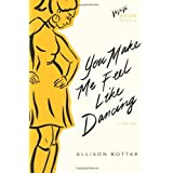 You Make Me Feel Like Dancing: A Novel (Va Va Va Boom Series) by Allison Bottke (2009-06-01)