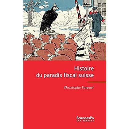 Histoire du paradis fiscal suisse: Expansion et relations internationales du centre offshore suisse au XXe siècle (Domaine Histoire)