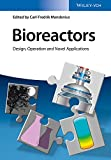 Bioreactors: Design, Operation and Novel Applications