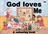 God Loves Me: A Colouring Book (Bible Art)