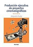 Producción ejecutivas de Proyectos Cinematográfricos 3ªED (Comunicación)