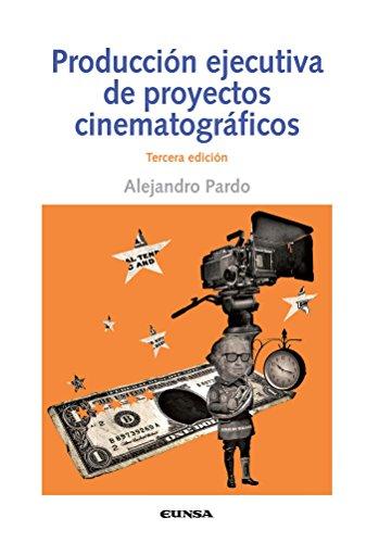 Portada del libro Producción ejecutivas de Proyectos Cinematográfricos 3ªED (Comunicación)
