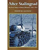 [( After Stalingrad: The Red Army's Winter Offensive 1942-1943 )] [by: David M. Glantz] [Nov-2011]