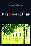 Das bunte Haus von Jan Nadelbaum