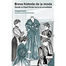 Breve historia de la moda.Desde la Edad Media hasta la actualidad (GGmoda)