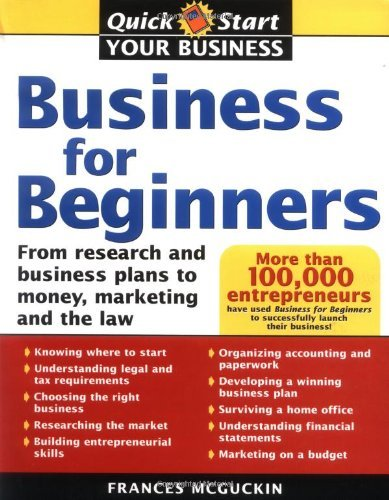 Business for Beginners: From Research and Business Plans to Money, Marketing and the Law (Quick Start Your Business) by Francis McGuckin (2005-03-01) par Francis McGuckin