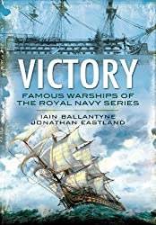 HMS Victory: From Fighting the Armada to Trafalgar and Beyond by Iain Ballantyne (2013-08-05)