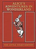 Alice's Adventures in Wonderland: The Little Folks' Edition (MacMillan Alice)