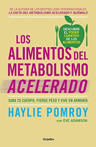 Los alimentos del metabolismo acelerado (Colección Vital): Sana tu cuerpo, pierde peso