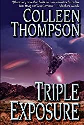 Triple Exposure by Colleen Thompson (2014-03-31)
