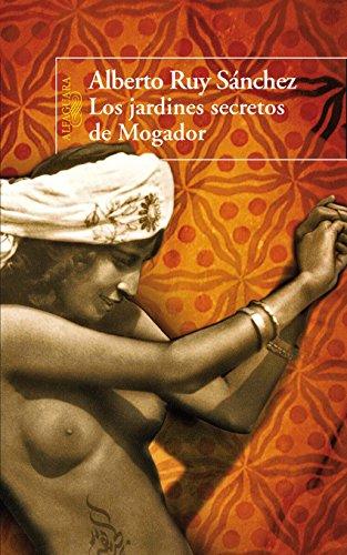 Los jardines secretos de Mogador (Quinteto de Mogador 3) por Alberto Ruy Sánchez