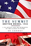 The Summit - Bretton Woods, 1944: J. M. Keynes and the Reshaping of the Global Economy