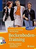 Beckenbodentraining - Buch + CD: Erspüren, entspannen und kräftigen Sie Ihre weibliche Basis