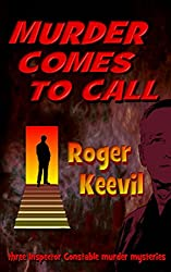 Murder Comes To Call: three Inspector Constable murder mysteries (The Inspector Constable Murder Mysteries Book 4)