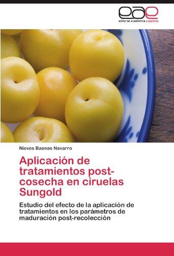 Aplicación de tratamientos post-cosecha en ciruelas Sungold: Estudio del efecto de la aplicación de tratamientos en los parámetros de maduración post-recolección