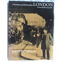 Victorian and Edwardian London from Old Photographs