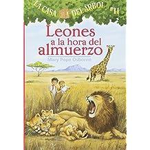 Leones a la Hora del Almuerzo (La Casa Del Arbol / Magic Tree House)