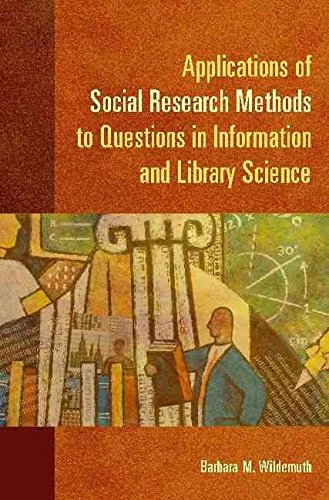 [Applications of Social Research Methods to Questions in Information and Library Science] (By: Barbara M. Wildemuth) [published: May, 2009]