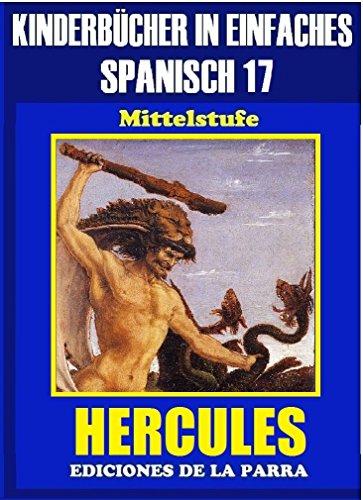 Kinderbücher in einfachem Spanisch Band 17: HÉRCULES (Spanisches Lesebuch für Kinder jeder Altersstufe!) por Alejandro Parra Pinto