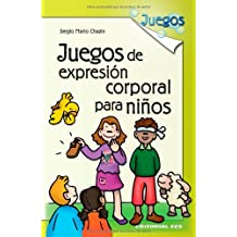 Juegos De Expresión Corporal Para Niños- 1ª Edición