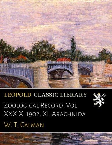 Zoological Record, Vol. XXXIX. 1902. XI. Arachnida